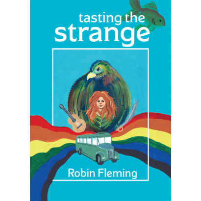 Tasting the Strange, by Robin Fleming (Fiction)