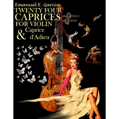 Twenty Four Caprices for Violin and Caprice d'Adieu, by Emanuel E. Garcia (Fiction)