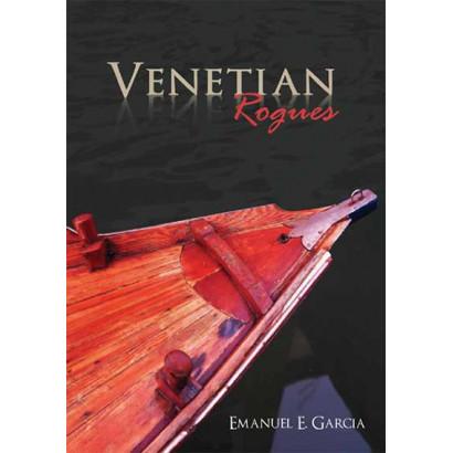 Venetian Rogues, by Emanuel E. Garcia (Fiction)