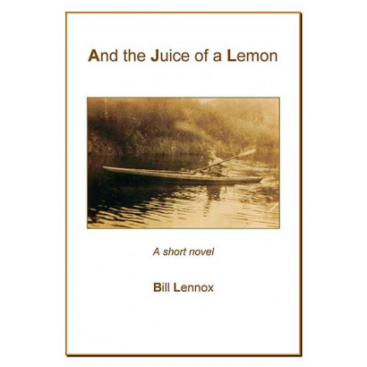 And the Juice of a Lemon, by Bill Lennox (Fiction)