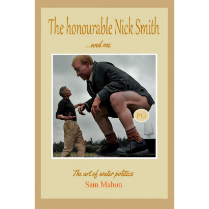 The Honourable Nick Smith and Me, by Sam Mahon (Politics & Social Issues)