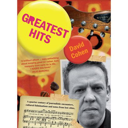 Greatest Hits, by David Cohen (Biography & Memoir)