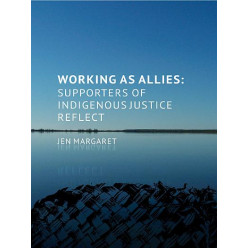 Working as allies: supporters of indigenous justice reflect