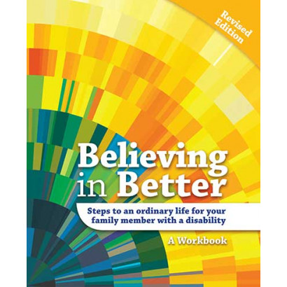 Believing In Better: Steps to an Ordinary Life , by Complied by Lorna Sullivan (Education)