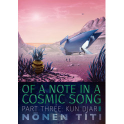 Kun DJar: part three of Of a Note in a Cosmic Song