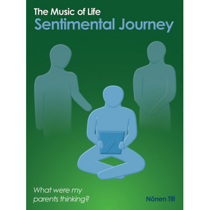 The Music of Life: Sentimental Journey, by Nonen Titi (Parenting)