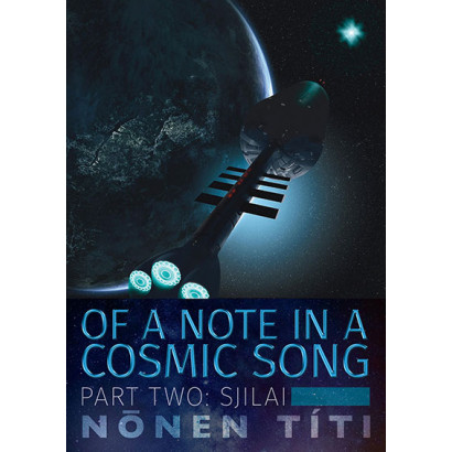 SJilai: part two of Of a Note in a Cosmic Song