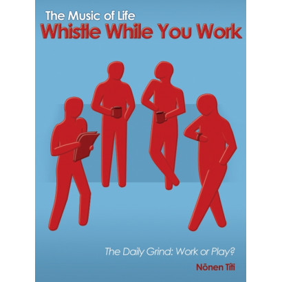 The Music of Life: Whistle While You Work, by Nonen Titi (Health)