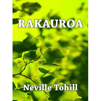 Rakauroa, by Neville Tolhill (Fiction & Literature)