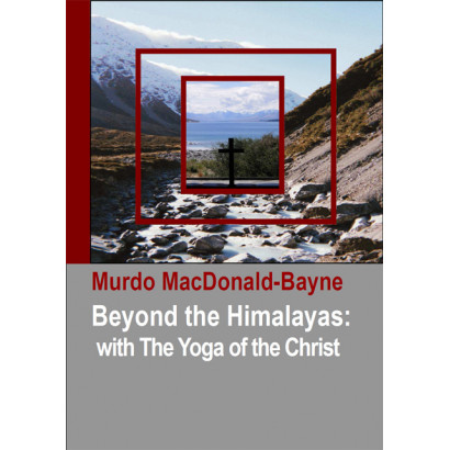 Beyond the Himalayas: with The Yoga of the Christ, by Murdo MacDonald-Bayne (Biography)