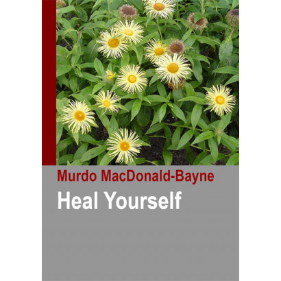 Heal Yourself, by Murdo MacDonald-Bayne (Biography)