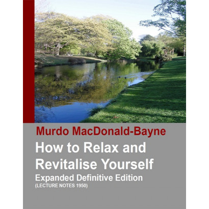 How to Relax and Revitalise Yourself, by Murdo MacDonald-Bayne (Spiritual)