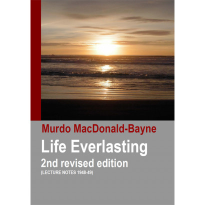 Life Everlasting: 2nd Revised Edition, by Murdo MacDonald-Bayne (Spiritual)