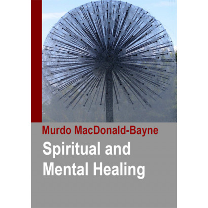 Spiritual and Mental Healing, by Murdo MacDonald-Bayne (Health)