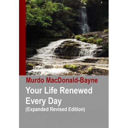 Your Life Renewed Every Day (Expanded Revised Edition), by Murdo MacDonald-Bayne (Spiritual)
