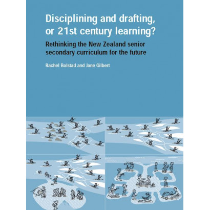 Disciplining and drafting, or 21st century learning?, by Bolstad & Gilbert (Education)