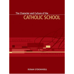 The Character and Culture of the Catholic School