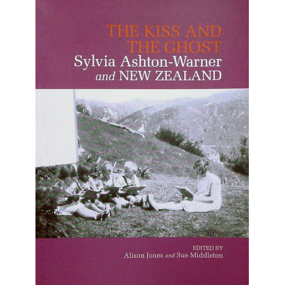 The Kiss and the Ghost: Sylvia Ashton-Warner and New Zealand, by Alison Jones and Sue Middleton  (Eds) (Education)