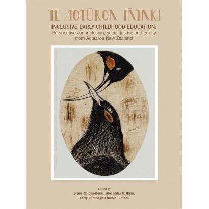 Te Aotūroa Tātaki: inclusive early childhood education, by Di Gordon-Burns, Dr Alex Gunn, Kerry Purdue and Nicola Surtees (Education)