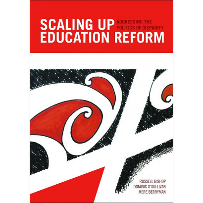 Scaling Up Education Reform, by Russell Bishop, Dominic O'Sullivan, Mere Berryman (Education)