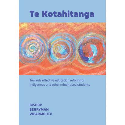 Te Kotahitanga, by Russell Bishop, Mere Berryman, Janice Wearmouth (Education)