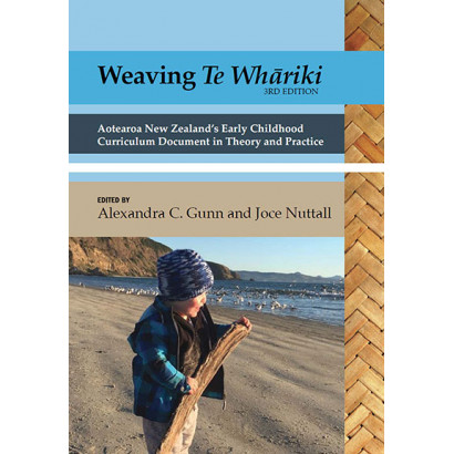 Weaving te Whāriki (3rd ed), by Alexandra C. Gunn and Joce Nuttall (eds) (Education)