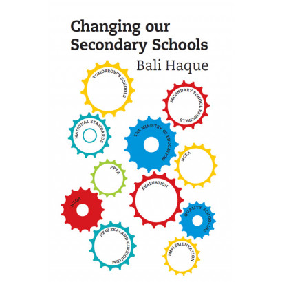 Changing our secondary schools, by Bali Haque (Education)