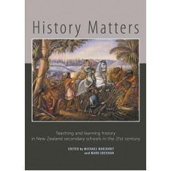 History Matters: Teaching and learning history in New Zeland