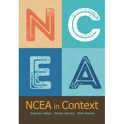 NCEA in Context, by Rosemary Hipkins, Mark Sheehan, Michael Johnston (Education)