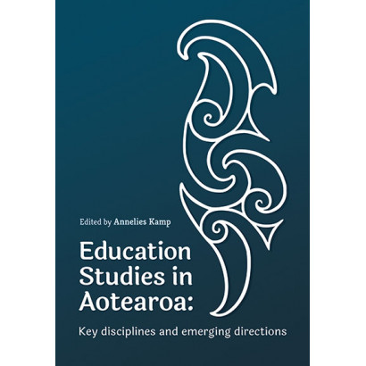 Education Studies in Aotearoa, by Annelies Kamp (Education)
