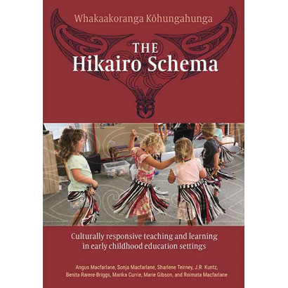 The Hikairo Schema: Early childhood education settings, by Angus Macfarlane, et al (Education)