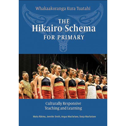 The Hikairo Schema Primary, by Jennifer Smith, Matiu Ratima, Angus Macfarlane, Sonja Macfarlane (Education)