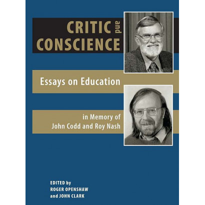 Critic and Conscience - Essays on Education , by Roger Openshaw and John Clark (Education)