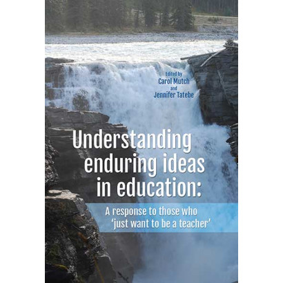 Understanding enduring ideas in education, by Carol Mutch (Education)