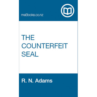 The Counterfeit Seal: A Tale of Otagos First Settlers, by R. N. Adams (Fiction & Literature)