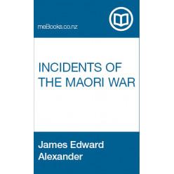 Incidents of The Maori War