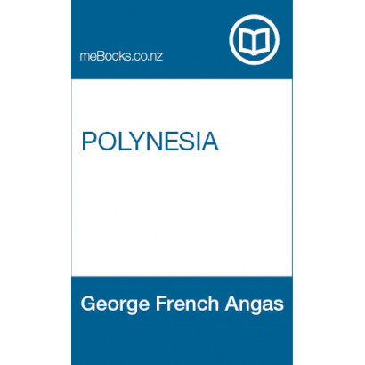 Polynesia; A popular description of the physical features, inhabitants, natural history, and productions of the islands of the Pacific. With an account of their discovery, and the progress of civilisation and christianity amongst them