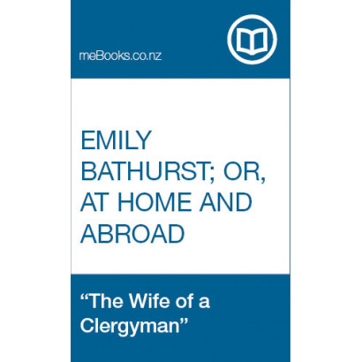 Emily Bathurst; or, at Home and Abroad, by The Wife of a Clergyman (Fiction & Literature)