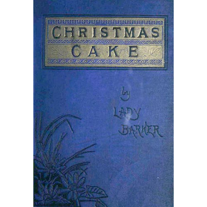 A Christmas Cake In Four Quarters, by Lady Barker (Fiction & Literature)