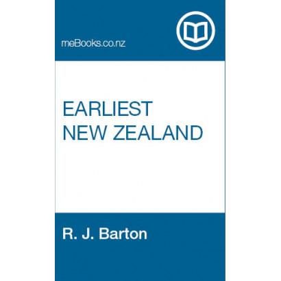 Earliest New Zealand, by R. J. Barton (Biography & Memoir)