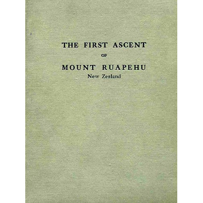 The First Ascent of Mount Ruapehu, by  George Beetham  (Biography & Memoir)
