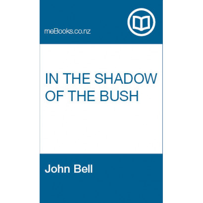 In the Shadow of the Bush, by John Bell (Fiction & Literature)