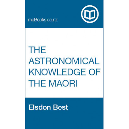 The Astronomical Knowledge of the Maori, Genuine and Empirical