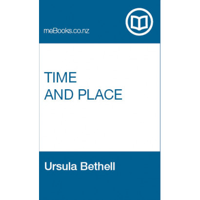 Time and Place, by Ursula Bethell (Poetry)