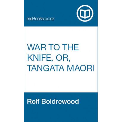 War to the Knife, or, Tangata Maori