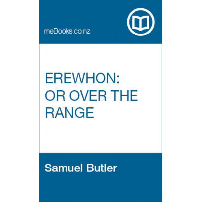 Erewhon: or Over the Range, by Samuel Butler (Fiction & Literature)