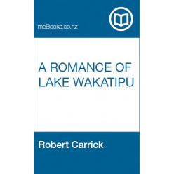 A Romance of Lake Wakatipu