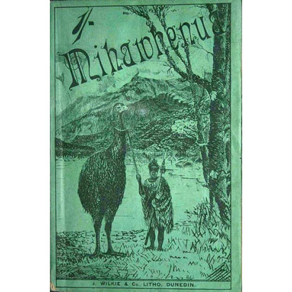 Mihawhenua: The Adventures of a Party of Tourists Amongst a Tribe of Maoris Discovered in Western Otago, New Zealand, by  R. H. Chapman  (Fiction & Literature)