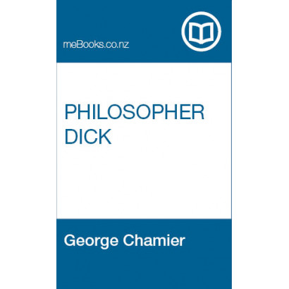 Philosopher Dick, by  George Chamier  (Fiction & Literature)