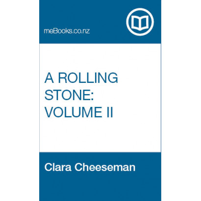 A Rolling Stone Vol. II, by  Clara Cheeseman  (Fiction & Literature)